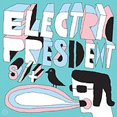 Play & Download S / T by Electric President | Napster