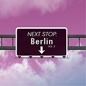 Next Stop: Berlin, Vol. 2 by Various Artists