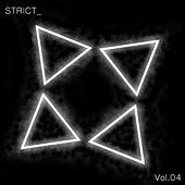 Play & Download STRICT_, Vol. 4 by Various Artists | Napster