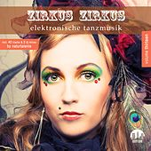 Play & Download Zirkus Zirkus, Vol. 13 - Elektronische Tanzmusik by Various Artists | Napster