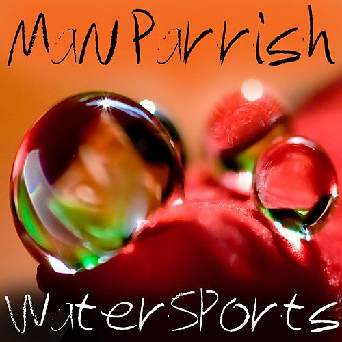 Play & Download Watersports by Man Parrish | Napster