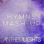 Hymns Mash-Up: How Great Thou Art / It Is Well / Holy, Holy, Holy / Great Is Thy Faithfulness by Anthem Lights