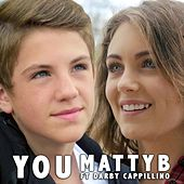 Play & Download You (feat. Darby Cappillino) by Matty B | Napster