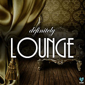 Play & Download Definitely Lounge by Various Artists | Napster