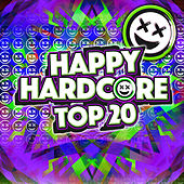 Play & Download Happy Hardcore Top 20 by Various Artists | Napster