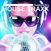 Play & Download House Traxx (Tracks 4 DJ's) by Various Artists | Napster