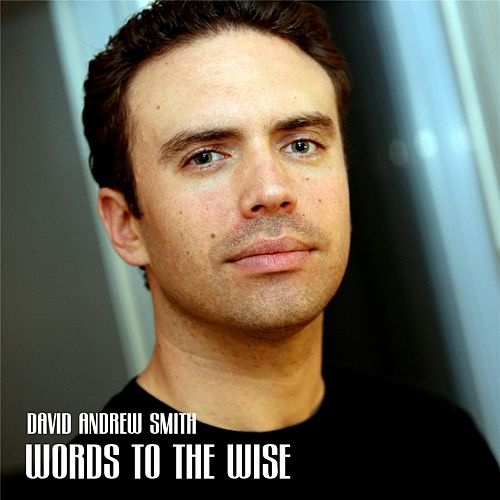 Words to the Wise by David Andrew Smith