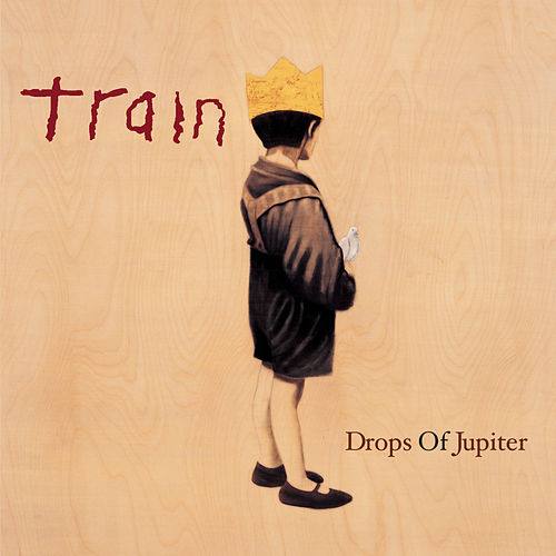 Play & Download Drops Of Jupiter by Train | Napster