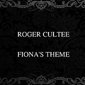 Fiona's Theme by Roger Cultee