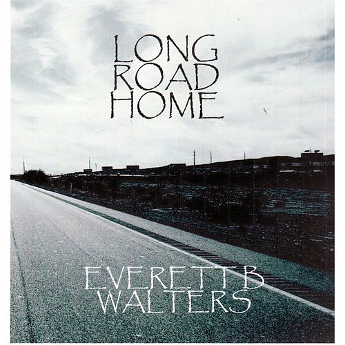 Play & Download Long Road Home by Everett B. Walters | Napster