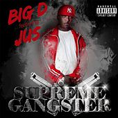 Supreme Gangster (feat. Jus) by Big D