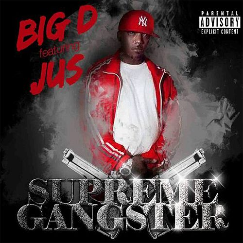 Play & Download Supreme Gangster (feat. Jus) by Big D | Napster