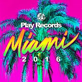 Play & Download Play Records Miami 2016 - EP by Various Artists | Napster