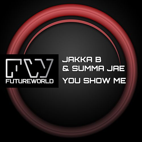 You Show Me by Jakka B