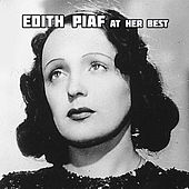 Edith Piaf at Her Best by Edith Piaf