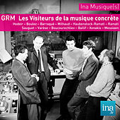 Play & Download Archives GRM - Les Visiteurs de l'aventure concrète by Various Artists | Napster