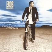 Play & Download Dove C'e Musica (Italian) by Eros Ramazzotti | Napster