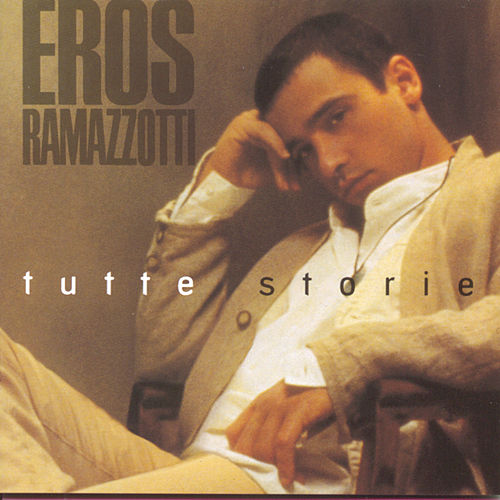 Play & Download Tutte Storie (Italian) by Eros Ramazzotti | Napster