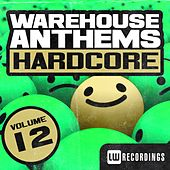 Play & Download Warehouse Anthems: Hardcore, Vol. 12 - EP by Various Artists | Napster