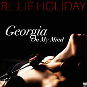 Play & Download Georgia On My Mind by Billie Holiday | Napster