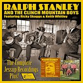 The Complete Jessup Recording Plus! (feat. Ricky Skaggs & Keith Whitley) by The Clinch Mountain Boys