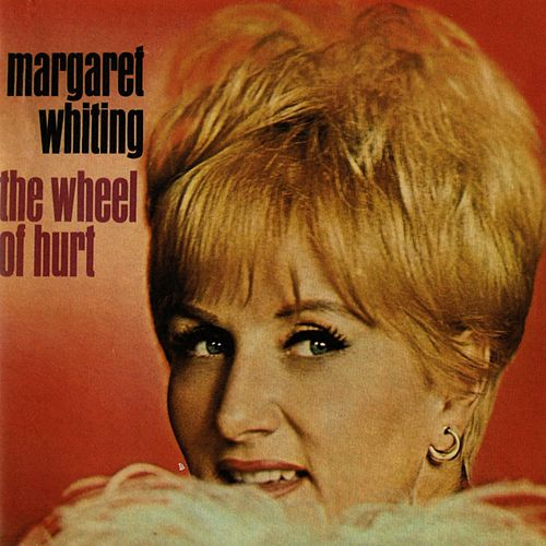 Play & Download The Wheel Of Hurt (Deluxe Edition) by Margaret Whiting | Napster