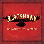 Play & Download Greatest Hits & More by Blackhawk | Napster