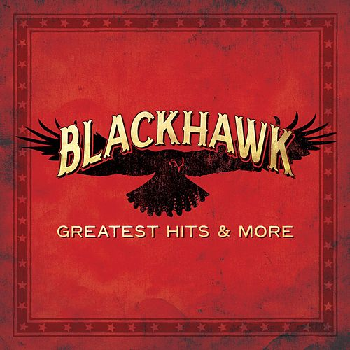Greatest Hits & More by Blackhawk