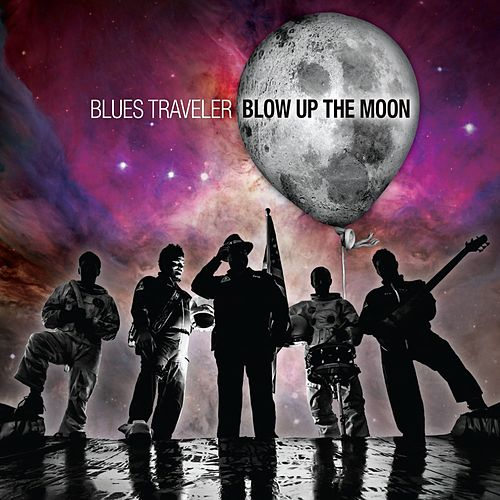 Play & Download Blow Up The Moon by Blues Traveler | Napster