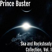 Play & Download Ska and Rocksteady Collection, Vol. 1 by Prince Buster | Napster