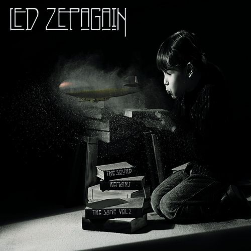 The Sound Remains the Same, Vol. 2 by Led Zepagain