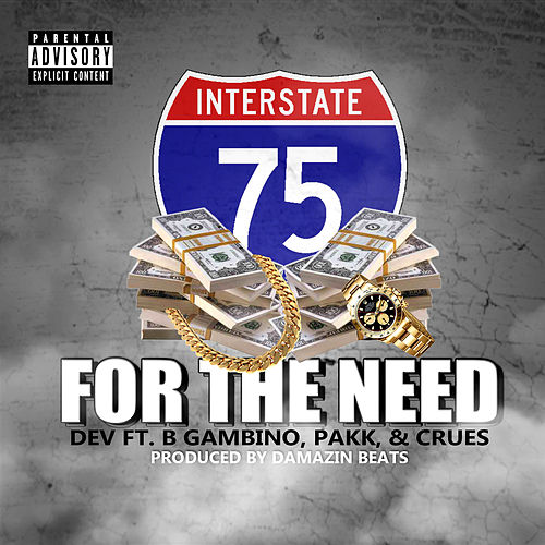 Play & Download For the Need (feat. B Gambino, Pakk & Crues) by Dev | Napster