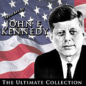 Speeches By John F. Kennedy: The Ultimate Collection by John F. Kennedy