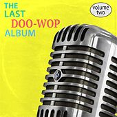 Play & Download The Last Doo-Wop Album, Vol. 2 by Various Artists | Napster
