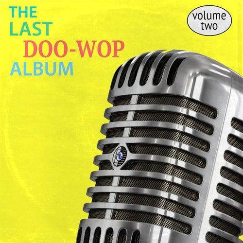 The Last Doo-Wop Album, Vol. 2 by Various Artists