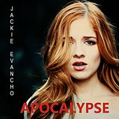 Play & Download Apocalypse by Jackie Evancho | Napster
