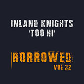 Play & Download Too Hi by The Inland Knights | Napster