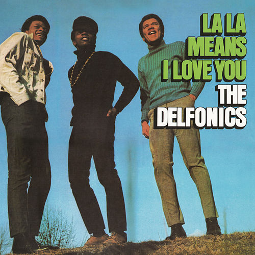 La La Means I Love You (Expanded Version) by The Delfonics