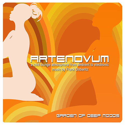 Garden of Deep Moods (A Chill Lounge Atmosphere from Ambient to Electronic Music) von Artenovum