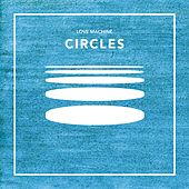 Play & Download Circles by Luv Machine | Napster