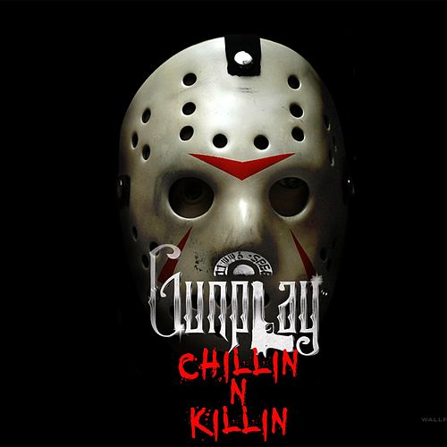 Play & Download Chillin' n Killin' (feat. Young Breed) by Gunplay | Napster
