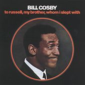 Play & Download To Russell, My Brother, Whom I Slept With by Bill Cosby | Napster