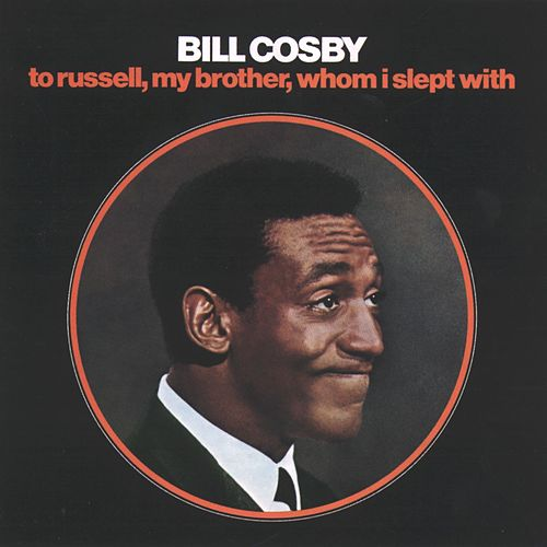 To Russell, My Brother, Whom I Slept With by Bill Cosby