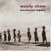 Play & Download Blackstone Legacy by Woody Shaw | Napster