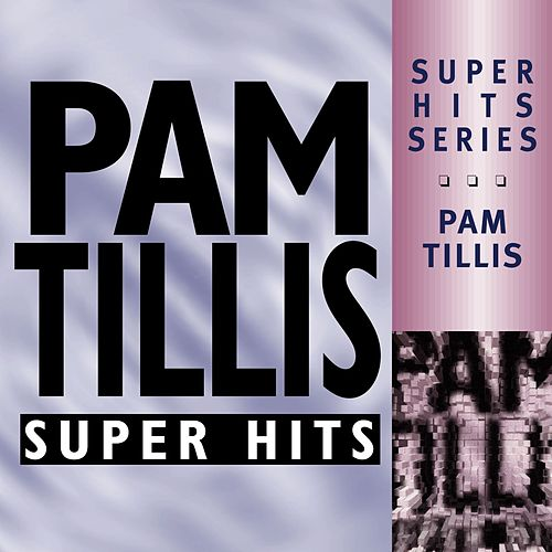 Play & Download Super Hits by Pam Tillis | Napster