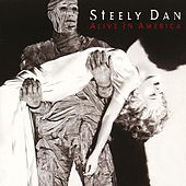 Play & Download Alive In America by Steely Dan | Napster