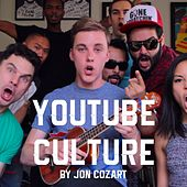 YouTube Culture by Jon Cozart