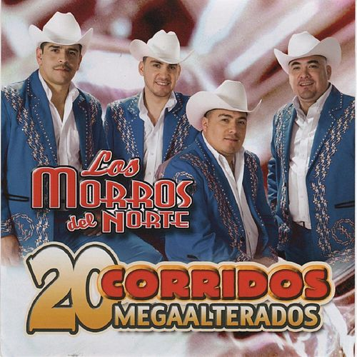 Play & Download 20 Corridos Megaalterados by Los Morros Del Norte | Napster