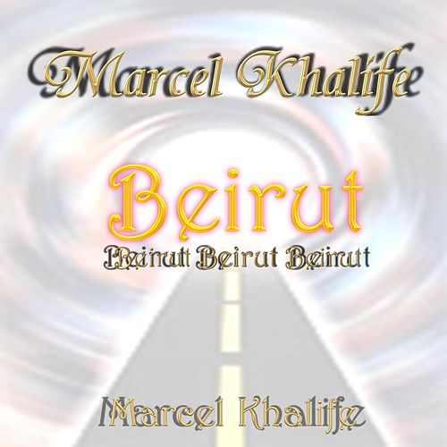 Play & Download Beirut Beirut Beirut by Marcel Khalife | Napster