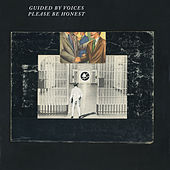 Play & Download Please Be Honest by Guided By Voices | Napster